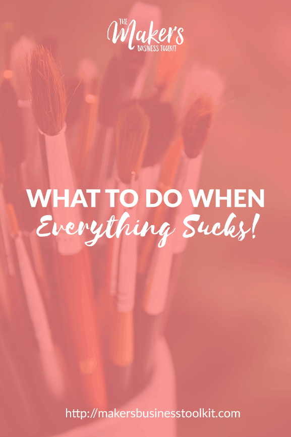 What to do when everything sucks!