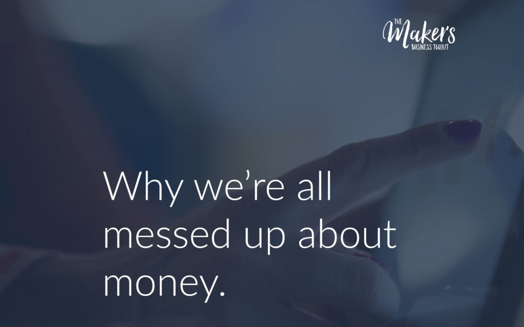 Why We're All Messed Up About Money