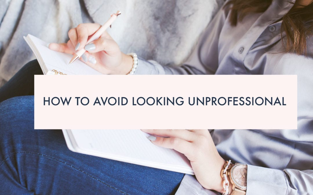 How to avoid looking unprofessional