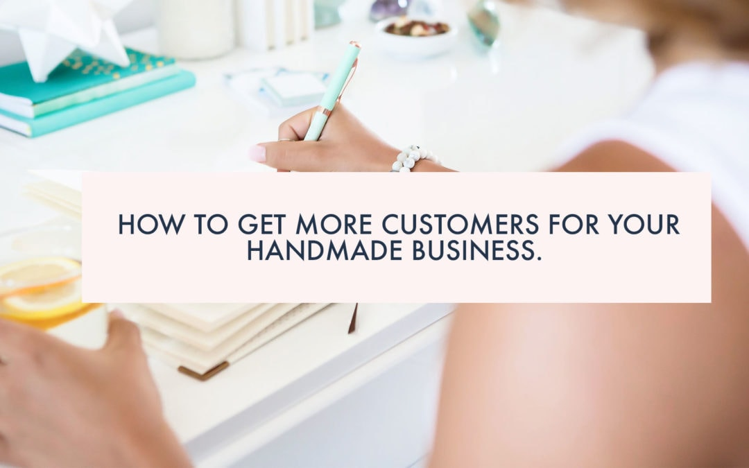 How to get more customers for your handmade business