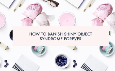 How to banish shiny object syndrome forever
