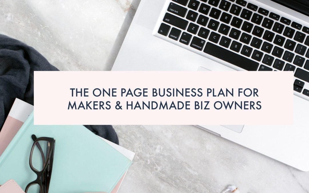The One Page Business Plan for Makers & Handmade Biz Owners